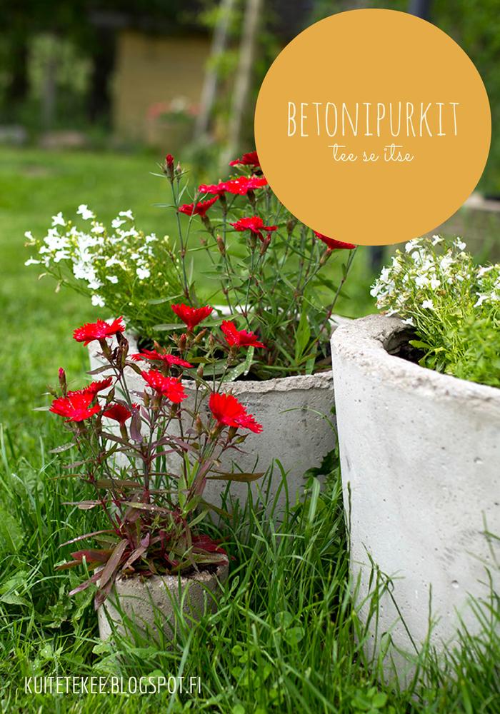 Tee itse hauskat betoniruukut puutarhaan!